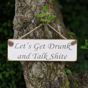 'Let's Get Drunk' White Wooden Sign