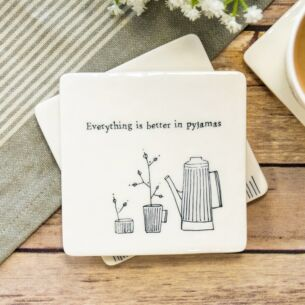 'Better in Pyjamas' Square Coaster