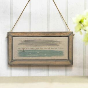 'Dad Is A Very Small Word' Wide Hanging Sign