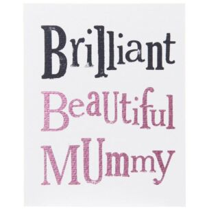 Brilliant Beautiful Mummy - Mother's Day Card