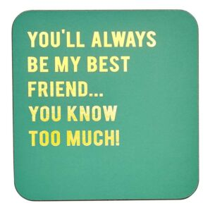 Cloud Nine 'You Know Too Much' Coaster