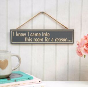 'I Know I Came Into This Room…' Sign