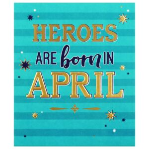 'Heroes are Born in April' Birthday Card
